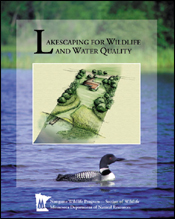 � Lakescaping for Wildlife and Water Quality