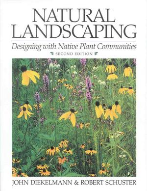 � Natural Landscaping:<br>Designing with Native Plant Communities