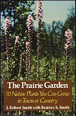 The Prairie Garden:<br>Seventy Native Plants You Can Grow in Town or Country